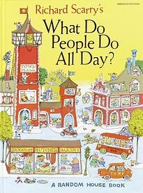 1 what do people do all day? by Richard Scary