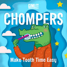 Chompers Podcast designed to make brushing easy